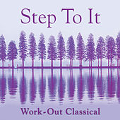 Step-To-It! - Work-Out Classical by Various Artists