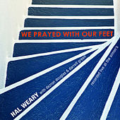 We Prayed With Our Feet by Hal Weary