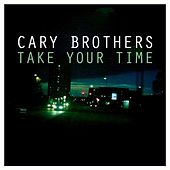 Play & Download Take Your Time by Cary Brothers | Napster