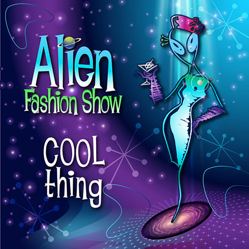 Play & Download Cool Thing by Alien Fashion Show | Napster