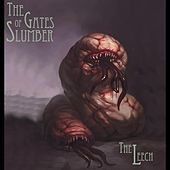 Play & Download The Leech - Single by The Gates of Slumber | Napster