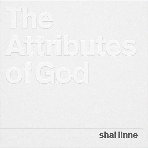 Play & Download The Attributes Of God by Shai Linne | Napster