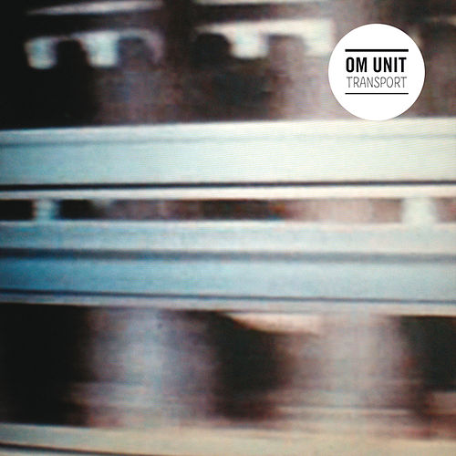 Play & Download Transport by Om Unit | Napster