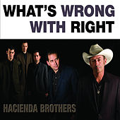 Play & Download What's Wrong With Right by Hacienda Brothers | Napster
