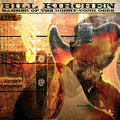 Play & Download Hammer of the Honky Tonk Gods by Bill Kirchen | Napster