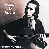 Play & Download Fuente Y Caudal by Paco de Lucia | Napster