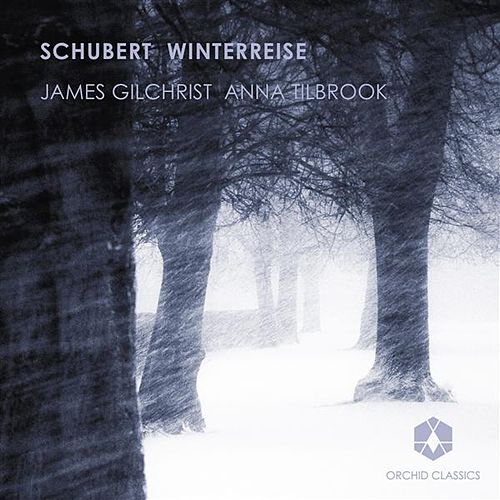 Schubert: Winterreise by James Gilchrist