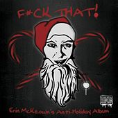 F*ck That! Erin McKeown's Anti-Holiday Album by Erin McKeown