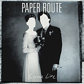 Play & Download Better Life by Paper Route | Napster