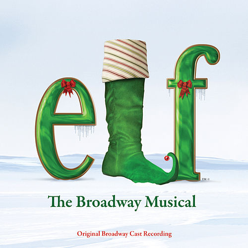 Play & Download Elf - The Musical by Original Broadway Cast | Napster