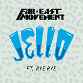 Play & Download Jello by Far East Movement | Napster