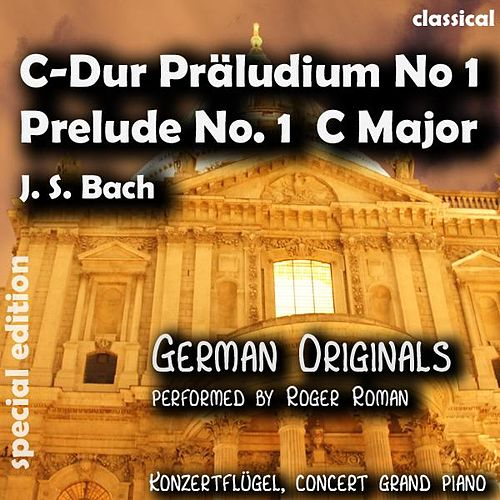 Play & Download Prelude No. 1 C Major , C Dur Präludium No. 1 (feat. Roger Roman) - Single by Johann Sebastian Bach | Napster