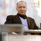 Liszt: Piano Works, Vol. 1 by Boris Bloch