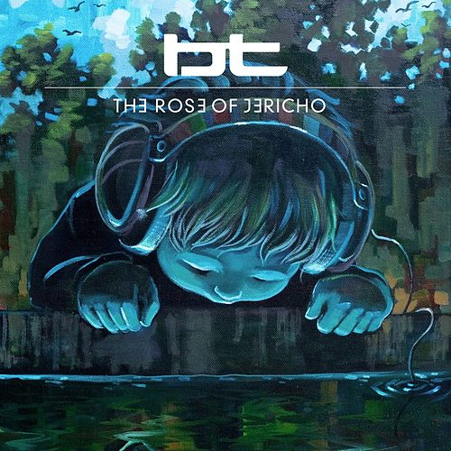 Play & Download Rose Of Jericho by BT | Napster