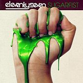 Play & Download Sugarfist by Eleventyseven | Napster