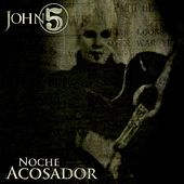 Play & Download Noche Acosador - Single by John 5 | Napster