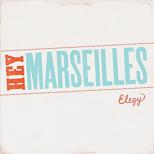 Elegy by Hey Marseilles