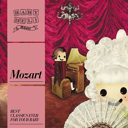 Play & Download Baby Deli - Mozart I by Various Artists | Napster