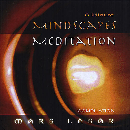 Play & Download 8 Minute MindScapes Mediation by Mars Lasar | Napster