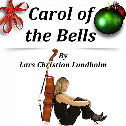 Carol of the Bells by Lars Christian Lundholm