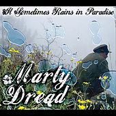 Play & Download It Sometimes Rains in Paradise by Marty Dread | Napster