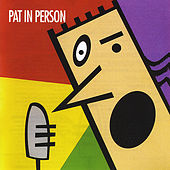 Play & Download Pat in Person by Pat McCurdy | Napster