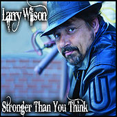 Play & Download Stronger Than You Think by Larry Wilson | Napster