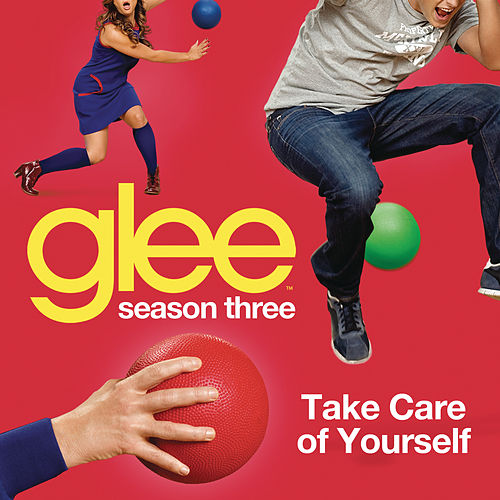 Play & Download Take Care Of Yourself (Glee Cast Version) by Glee Cast | Napster