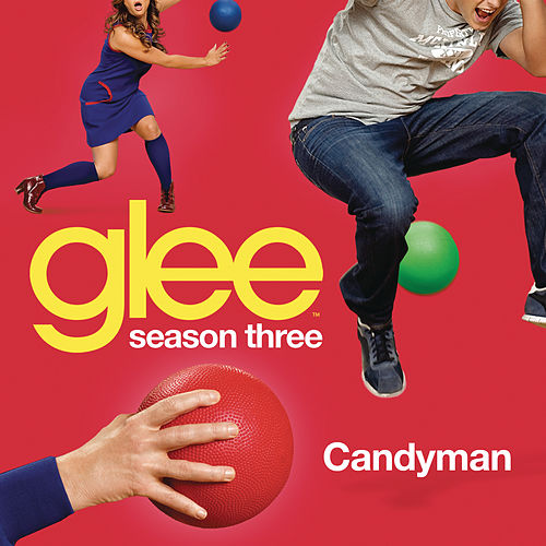 Play & Download Candyman (Glee Cast Version) by Glee Cast | Napster