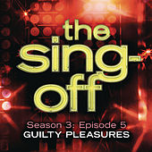 Play & Download The Sing-Off: Season 3: Episode 5 - Guilty Pleasures by Various Artists | Napster