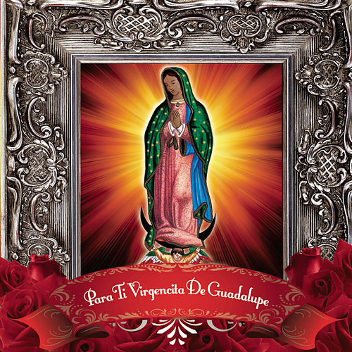 Play & Download Para Ti Virgencita De Guadalupe by Various Artists | Napster