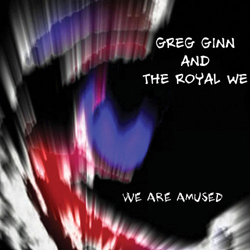 Play & Download We Are Amused by Greg Ginn | Napster