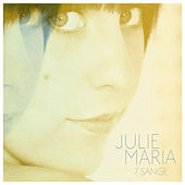 7 Sange by Julie Maria