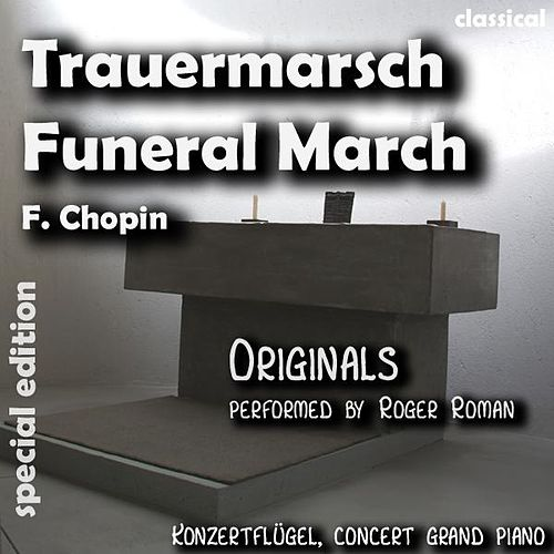 Play & Download Funeral March , Trauermarsch (feat. Roger Roman) - Single by Frederic Chopin | Napster