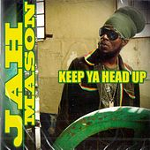 Play & Download Keep Ya Head Up by Jah Mason | Napster