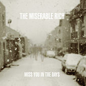Miss you in the days by The Miserable Rich