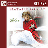 Play & Download Believe (Pefromance Track Album) by Natalie Grant | Napster