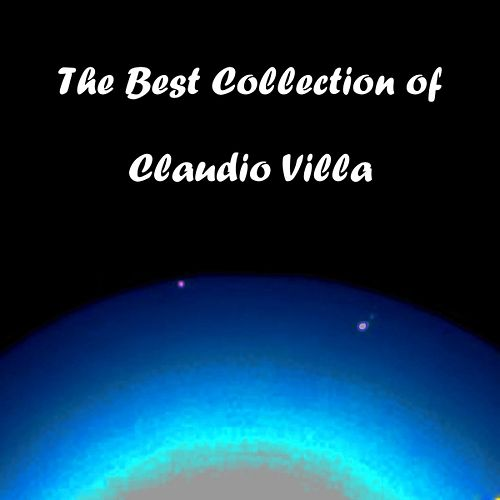 The Best Collection of Claudio Villa (112 Hits) by Various Artists