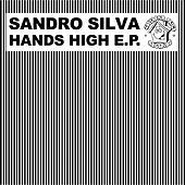 Hands High EP by Sandro Silva
