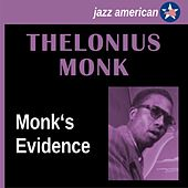 Play & Download Monk's Evidence by Thelonious Monk | Napster