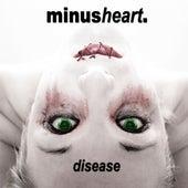 Disease by Minusheart
