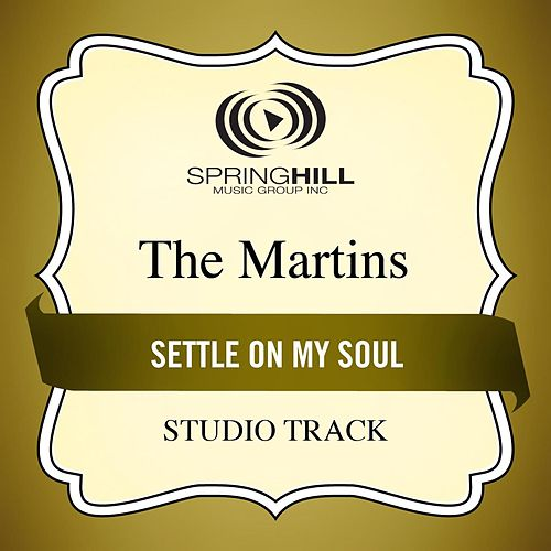 Settle On My Soul (Studio Track) von The Martins