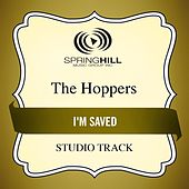 I'm Saved (Studio Track) by The Hoppers