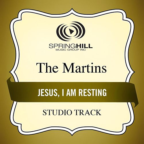 Play & Download Jesus, I Am Resting (Studio Track) by The Martins | Napster