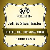Play & Download It Feels Like Christmas Again (Studio Track) by Jeff and Sheri Easter | Napster