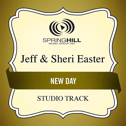 Play & Download New Day (Studio Track) by Jeff and Sheri Easter | Napster