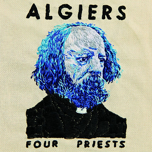 Play & Download Four Priests by Algiers | Napster