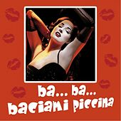 Ba...Ba...Baciami piccina by Various Artists