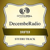 Play & Download Drifter (Studio Track) by DecembeRadio | Napster