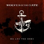 Play & Download We Are the Ones by Wolves At The Gate | Napster
